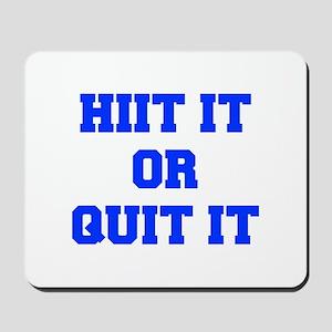HIIT-OR-QUIT-IT-FRESH-BLUE Mousepad