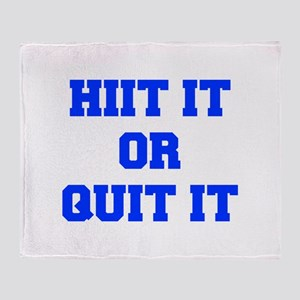 HIIT-OR-QUIT-IT-FRESH-BLUE Throw Blanket