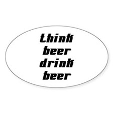 Drink Beer Think Beer Oval Sticker