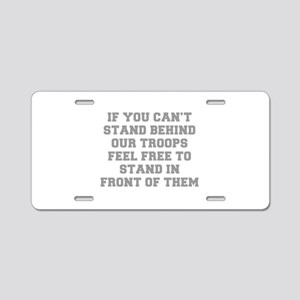 IF-YOU-CANT-STAND-BEHIND-OUT-TROOPS-FRESH-GRAY Alu