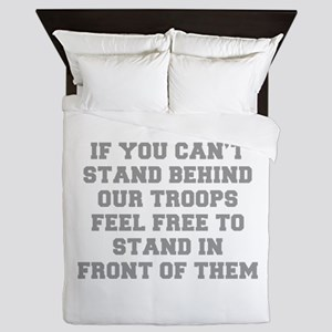 IF-YOU-CANT-STAND-BEHIND-OUT-TROOPS-FRESH-GRAY Que