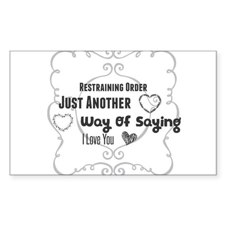 Restraining Order. Just Another Way Of Say Sticker