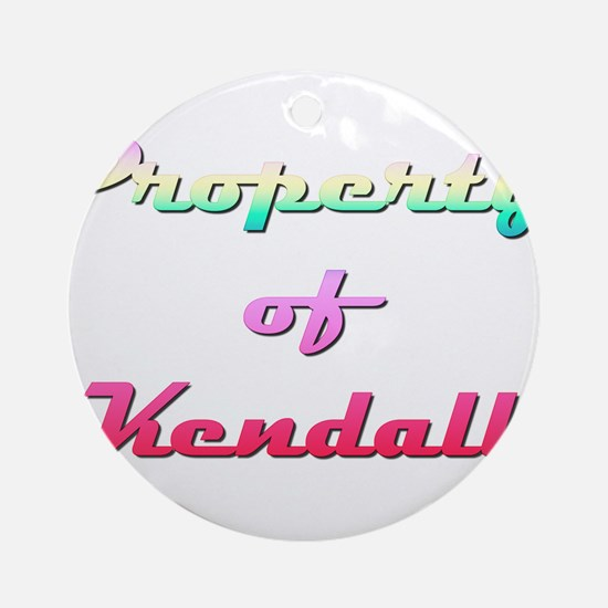 Property Of Kendall Female Round Ornament