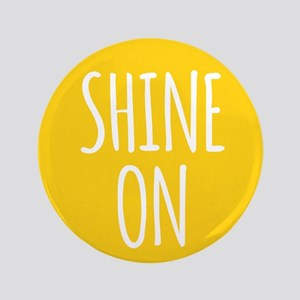 "shine on 3.5"" Button"