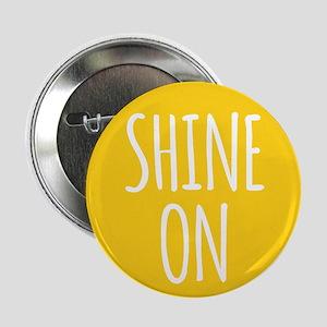 "shine on 2.25"" Button"