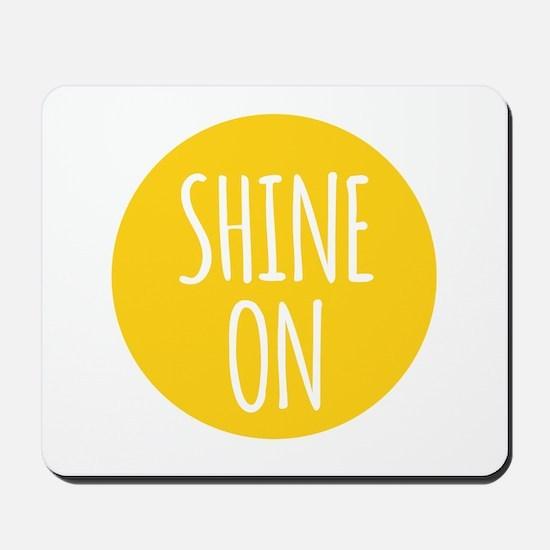 shine on Mousepad
