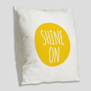 shine on Burlap Throw Pillow