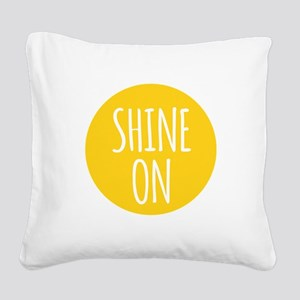 shine on Square Canvas Pillow