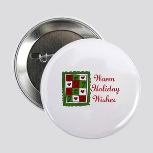 """Warm Holiday Wishes 2.25"""" Button"""
