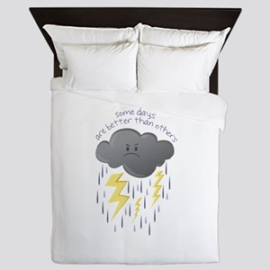 Some Days Are Better Than Others Queen Duvet