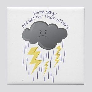 Some Days Are Better Than Others Tile Coaster