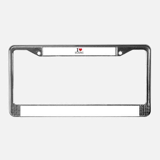 I Love Science License Plate Frame