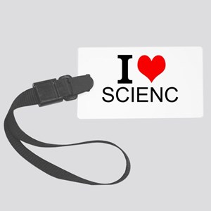 I Love Science Luggage Tag