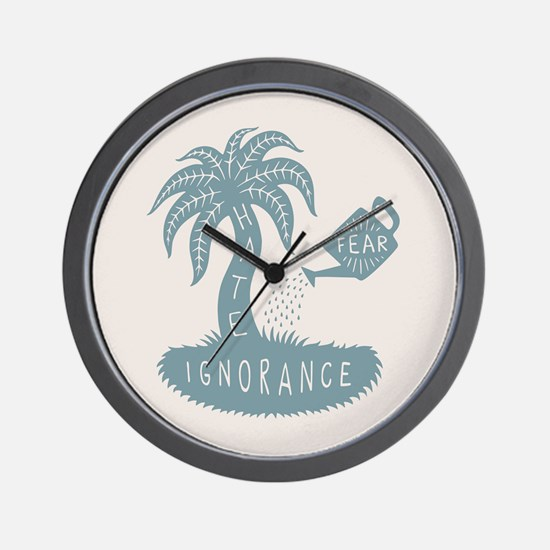 Fear + Ignorance = Hate Wall Clock