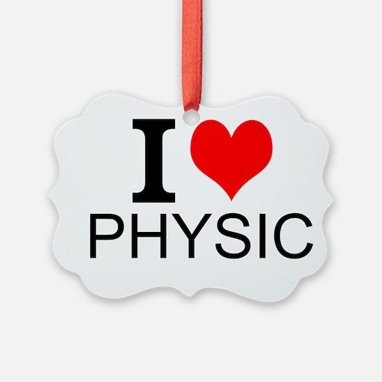 I Love Physics Ornament