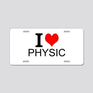 I Love Physics Aluminum License Plate