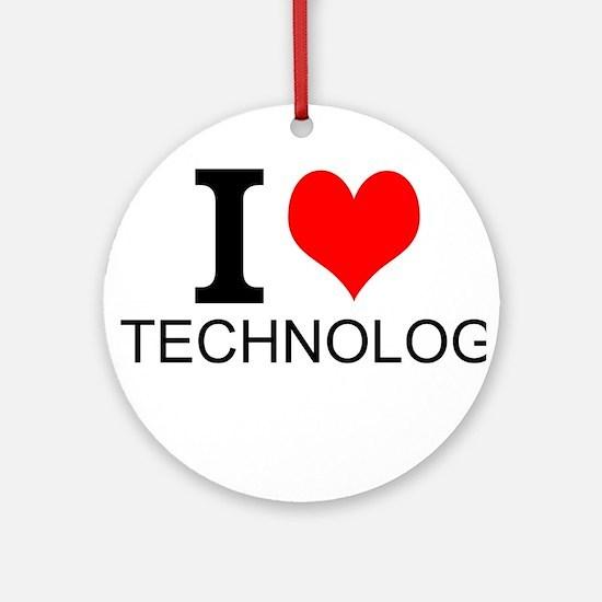 I Love Technology Ornament (Round)
