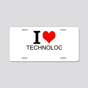 I Love Technology Aluminum License Plate