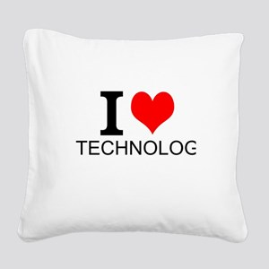 I Love Technology Square Canvas Pillow