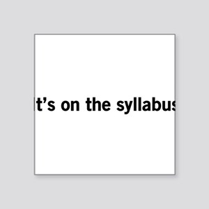 Its on the syllabus Sticker