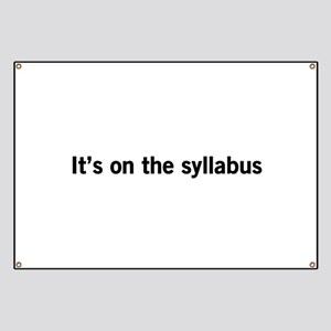 Its on the syllabus Banner