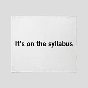 Its on the syllabus Throw Blanket