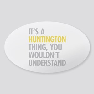 Its A Huntington Thing Sticker (Oval)