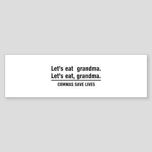 lets eat grandma Bumper Sticker