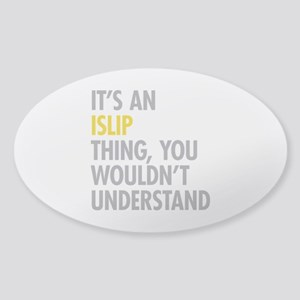Its An Islip Thing Sticker (Oval)