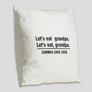 lets eat grandpa Burlap Throw Pillow