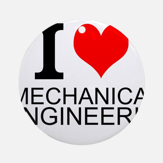 I Love Mechanical Engineering Ornament (Round)