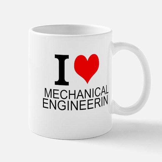 I Love Mechanical Engineering Mugs