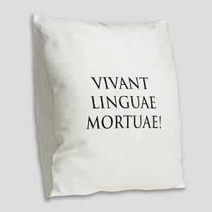 long live dead languages Burlap Throw Pillow
