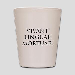 long live dead languages Shot Glass