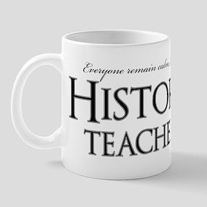 Remain Calm, Im A History Teacher Mugs