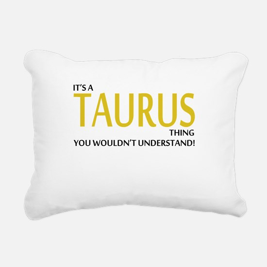 Its A TAURUS Thing, You Wouldnt Understand! Rectan