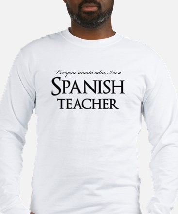 Remain Calm Spanish Teacher Long Sleeve T-Shirt