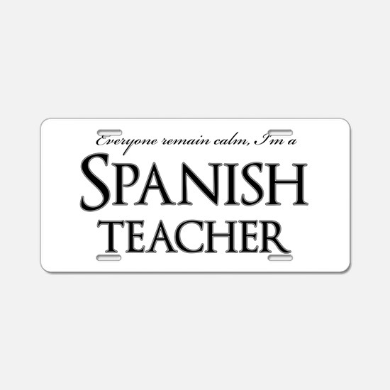 Remain Calm Spanish Teacher Aluminum License Plate