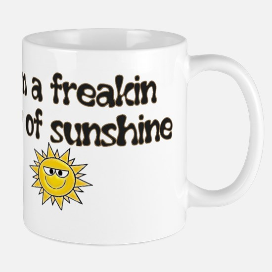 I'M A FREAKIN RAY OF SUNSHINE Mug