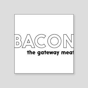Bacon the gateway meat Sticker