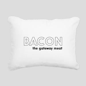 Bacon the gateway meat Rectangular Canvas Pillow