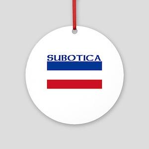 Subotica, Serbia & Montenegro Ornament (Round)