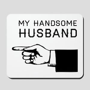 My Handsome Husband Mousepad
