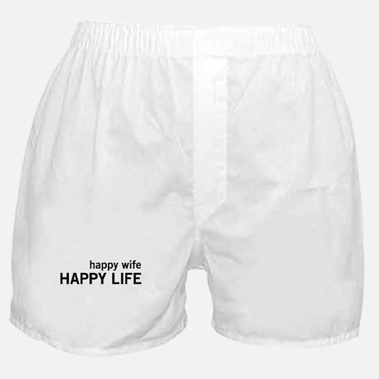 Happy Wife, Happy Life Boxer Shorts