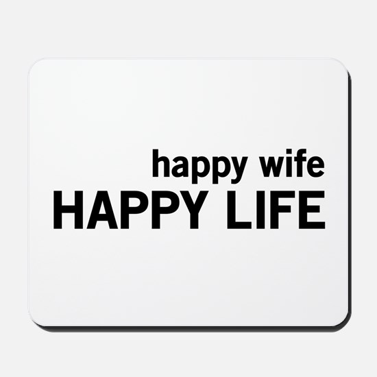 Happy Wife, Happy Life Mousepad
