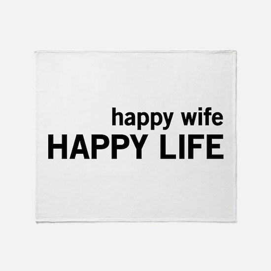 Happy Wife, Happy Life Throw Blanket