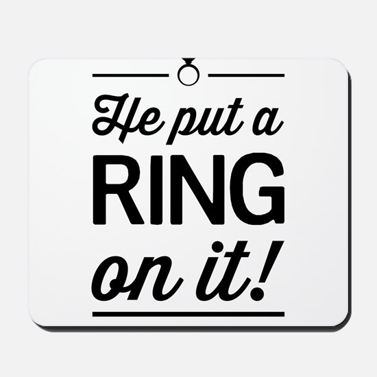 He Put a Ring on It Mousepad