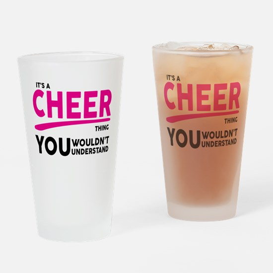 Its A Cheer Thing, You Wouldnt Understand! Drinkin