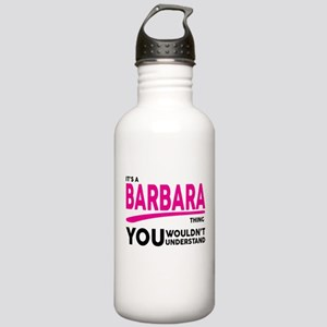 Its A BARBARA Thing, You Wouldnt Understand! Water
