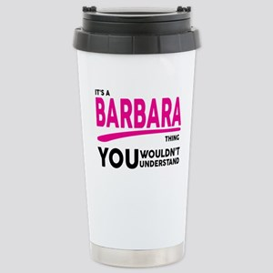 Its A BARBARA Thing, You Wouldnt Understand! Trave